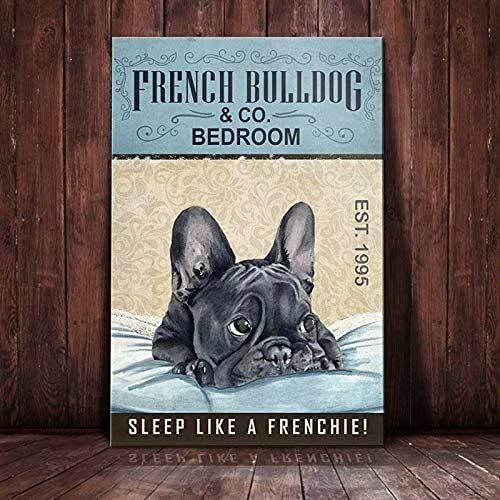 French Bulldog Dog Metal Tin Sign Co. Bedroom Sleep Like A Frenchie Printed Poster Kitchen Dining Room Living Room Home Art Wall Decoration Plaque