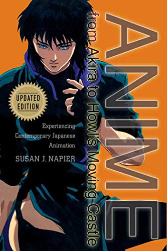Anime from Akira to Howl's Moving Castle: Experiencing Contemporary Japanese Animation (English...