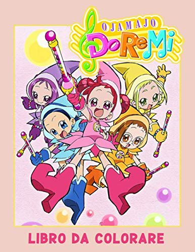 Ojamajo Doremi Libro da colorare: Incredibile libro da colorare per bambini dai 3-12 anni