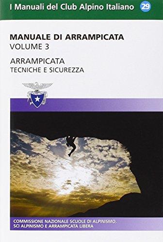 Manuale di arrampicata. Tecniche e sicurezza (Vol. 3)