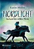 Nordlicht, Band 01: Im Land der wilden Pferde (German Edition)