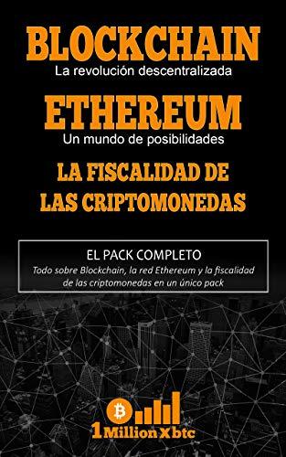 3 EN 1: BLOCKCHAIN, la revolución descentralizada + ETHEREUM, un mundo de posibilidades + LA FISCALIDAD DE LAS CRIPTOMONEDAS (1Millionxbtc nº 7)