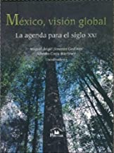 Mexico, Vision global/ Mexico, Global Vision: La Agenda Para El Siglo Xxi/ the Agenda for the Xxi Century (Spanish Edition)