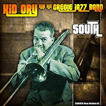 Kid Ory & His Creole Jazz Band - South