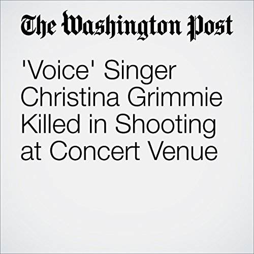 'Voice' Singer Christina Grimmie Killed in Shooting at Concert Venue cover art