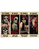 Skull Day of Death Women Wall Art - Be Strong Be Brave Be Humble Badass Poster No Frame House Decor - Inspirational Quote Print Gifts for Girls Women