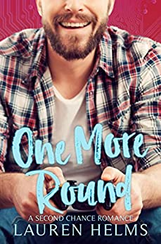One More Round: A Nerdy Second Chance Enemies to Lovers Romance (Gamer Boy Book 2) by [Lauren Helms]
