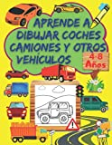 Aprende A Dibujar Coches, Camiones Y Otros Vehículos: Un Libro de Dibujo Paso A Paso Para Niños con Diseños de Coches y Camiones Espectaculares | ... y Otros Vehículos| Para Niños de 4-8 Años