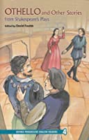 Oxford Progressive English Readers: Grade 4: Othello and Other Stories from Shakespeare's Plays
