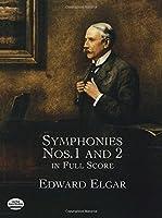 Elgar: Symphonies Nos. 1 and 2 in Full Score