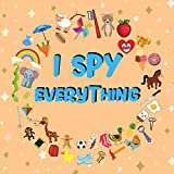 I Spy Everything: Guessing Game Book for Kids 2-5 year