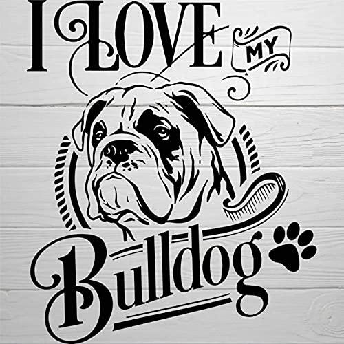 BYRON HOYLE Calcomanía divertida con diseño especial con texto en inglés 'I Love My Bulldog' para mascotas y perros, para decoración de coche, camión, motocicleta, RV