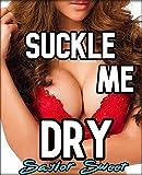 Suckle Me Dry