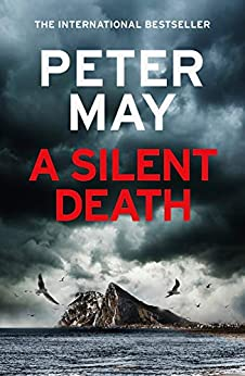 A Silent Death: The brand-new thriller from Number 1 bestseller Peter May (English Edition) par [Peter May]
