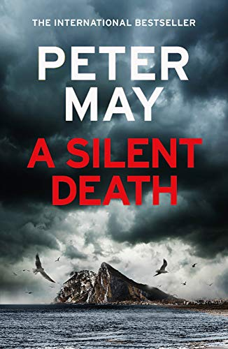 A Silent Death: The brand-new thriller from Number 1 bestseller Peter May