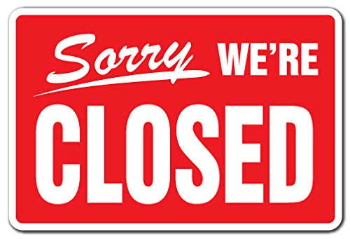 """Sorry We're Closed Business Aluminum Sign Hours Time We are Closed Store Aluminum Signs 