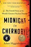 Midnight in Chernobyl: The Untold Story of the World's Greatest...