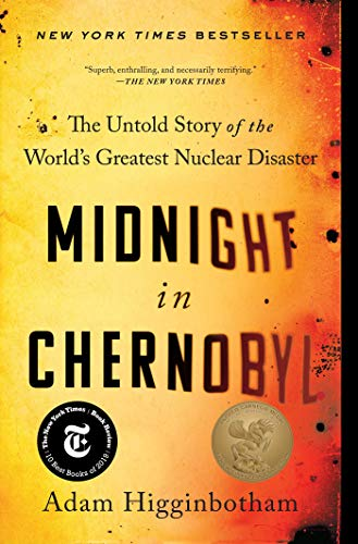 Compare Textbook Prices for Midnight in Chernobyl: The Untold Story of the World's Greatest Nuclear Disaster Reprint Edition ISBN 9781501134630 by Higginbotham, Adam