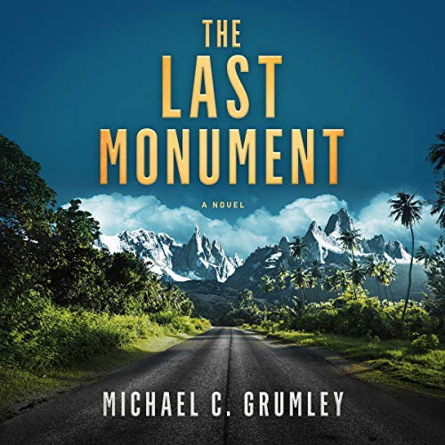 The Last Monument Audiobook By Michael C. Grumley cover art