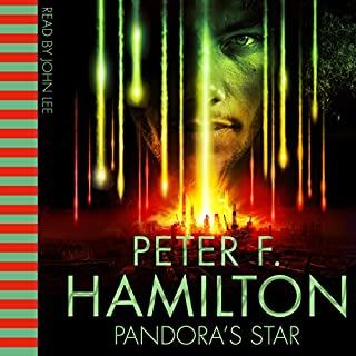Pandora's Star                   By:                                                                                                                                 Peter F. Hamilton                               Narrated by:                                                                                                                                 John Lee                      Length: 37 hrs and 30 mins     1,691 ratings     Overall 4.5