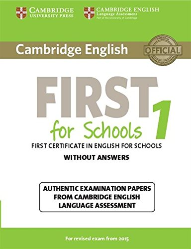 Cambridge English First 1 for Schools for Revised Exam from 2015 Student's Book without Answers: Authentic Examination Papers from Cambridge English Language Assessment (FCE Practice Tests)