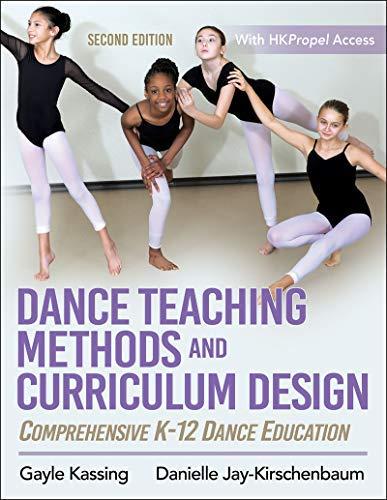 Dance Teaching Methods and Curriculum Design: Comprehensive K-12 Dance Education