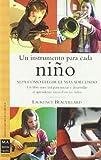 Un instrumento para cada niño: Un libro muy útil para iniciar y desarrollar el aprendizaje musical e...