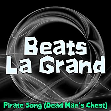 Pirate Song (Dead Man's Chest)
