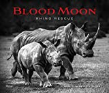 Blood Moon - Rescuing the Rhino
