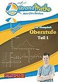 StrandMathe Mathematik Oberstufe Teil 1 – Analysis/Abitur – Übungsheft und Lernheft Gymnasium Klasse 11/12 – Matheaufgaben Abiturvorbereitung – ... (StrandMathe Oberstufe / Teil 1, 2, 3 und 4)