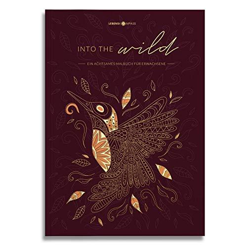"""Malbuch für Erwachsene Tiere """"Into the Wild"""" Lebenskompass® - Motive für Entspannung - Geschenk für Frauen, Beste Freundin - Achtsamkeit Malbuch"""