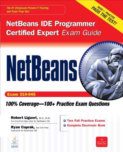NetBeans IDE Programmer Certified Expert Exam Guide (Exam 310-045) (Certification Press) (English Edition)