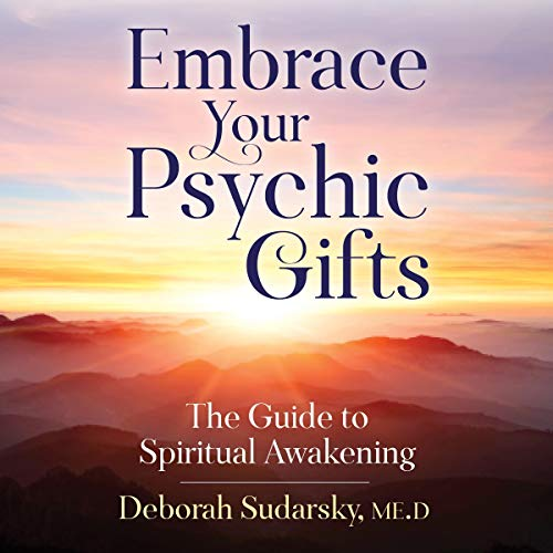 Embrace Your Psychic Gifts: The Guide to Spiritual Awakening cover art