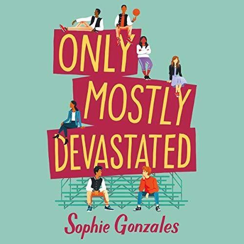 Only Mostly Devastated: A Novel