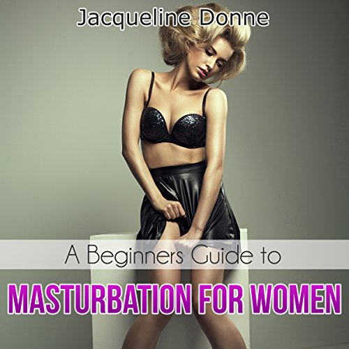 A Beginners Guide to Masturbation for Women cover art
