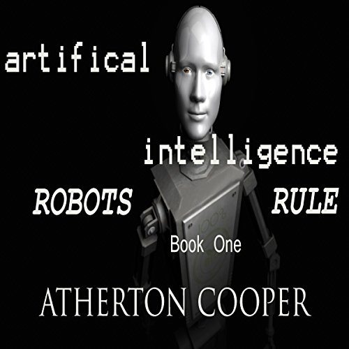 Artifical Intelligence: Robots Rule Book One audiobook cover art