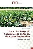Etude biochimique du Cucurbita pepo traitée par deux types des pesticides: (fongicide, insecticide)