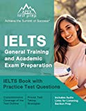 IELTS General Training and Academic Exam Preparation: IELTS Book with Practice Test Questions: [Includes Audio Links for Listening Section Prep]