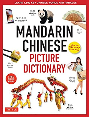 Mandarin Chinese Picture Dictionary: Learn 1,500 Key Chinese Words and Phrases (Perfect for AP and HSK Exam Prep, Includes Online Audio) (Tuttle Picture Dictionary) by Tuttle Publishing