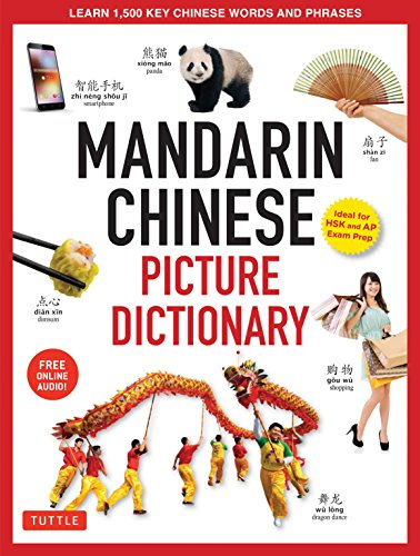 Mandarin Chinese Picture Dictionary: Learn 1,500 Key Chinese Words and Phrases (Perfect for AP and HSK Exam Prep, Includ