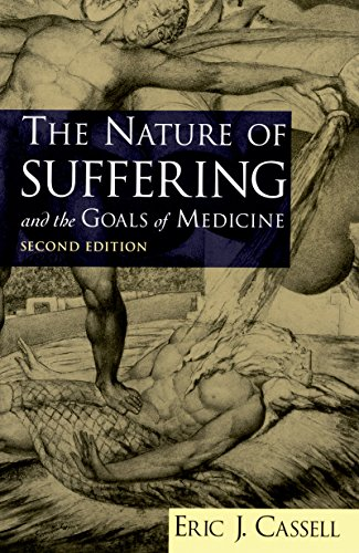 The Nature of Suffering and the Goals of Medicine (English Edition)