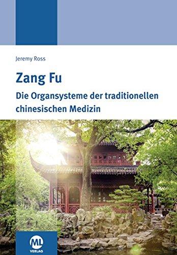 Zang Fu: Die Organsysteme der traditionellen chinesischen Medizin