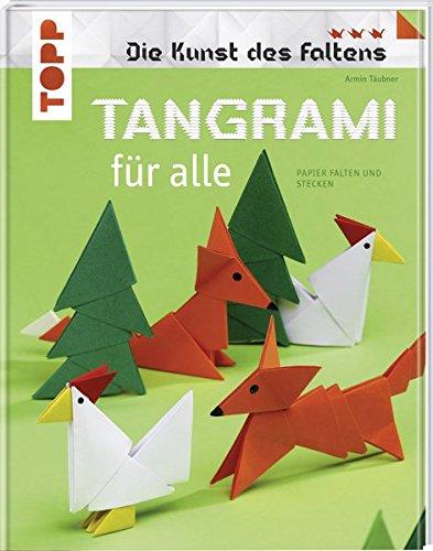 Tangrami für alle: Papier falten und stecken (Die Kunst des Faltens)