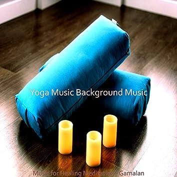 Music for Healing Meditation - Gamalan