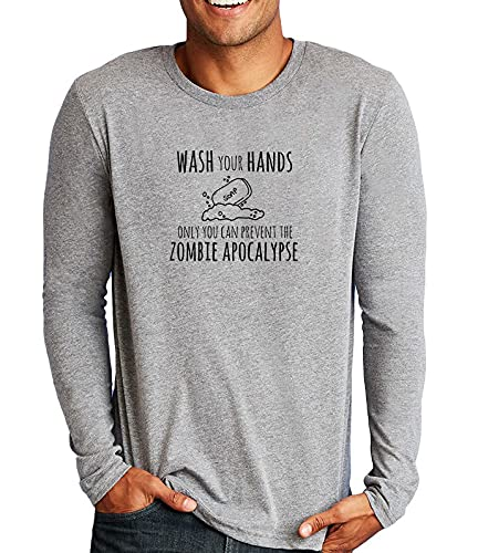 Wash Your Hands Only You Can Prevent The Zombie Apocalypse, Long Sleeve Mens T-shirt, Men's Graphic Long Sleeve T Shirt, Shirts with Sayings, Funny Tee, Heather Gray (XL, Heather Gray)