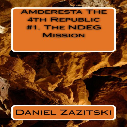 Amderesta The 4th Republic: The NDEG Mission, Book 1 cover art