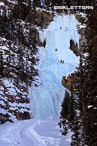 EISKLETTERN PUNKTRASTER NOTIZBUCH: 6x9 Zoll (ähnlich A5 Format) Tagebuch mit gepunkteten Seiten cremefarbenen Papier Schnee Eis Kletterer Cover perfekte Geschenkidee für Winter Steiger