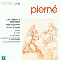 Pierne: Les Enfants a Bethleem / Piano Quintet / Violin Sonata