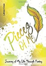 Pieces of Me: Journey of My Life Through Poetry.