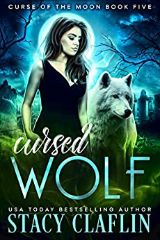 Cursed Wolf (Curse of the Moon Book 5) by [Stacy Claflin]